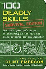 100 Deadly Skills: Survival Edition (100 Deadly Skills)