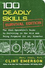 100 Deadly Skills: Survival Edition (100 Deadly Skills)