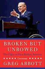 Broken but Unbowed af Greg Abbott