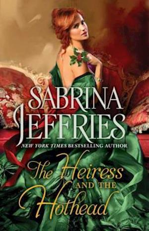 Heiress and the Hothead af Sabrina Jeffries