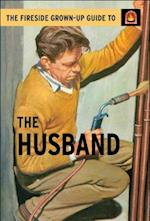 The Fireside Grown Up Guide to The Husband (The Fireside Grown up Guide)
