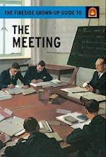 The Fireside Grown-Up Guide to the Meeting (The Fireside Grown up Guides)