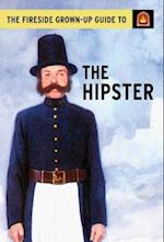 The Fireside Grown-Up Guide to the Hipster (The Fireside Grown up Guides)