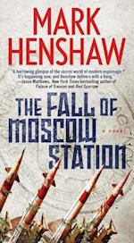 The Fall of Moscow Station (Jonathan BurkeKyra Stryker Thriller)