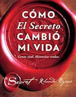 Cómo el secreto cambió mi vida / How The Secret Changed My Life (Atria Espanol)