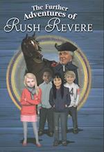 The Further Adventures of Rush Revere (Rush Revere)