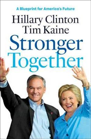 Stronger Together af Hillary Rodham Clinton Tim Kaine
