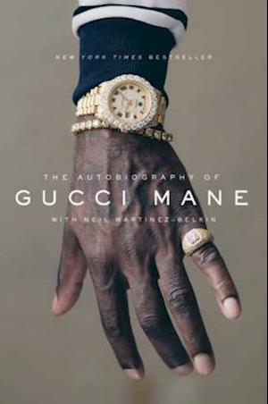 Autobiography of Gucci Mane af Gucci Mane, Neil Martinez-Belkin