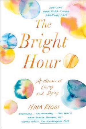 Bog, hardback The Bright Hour af Nina Riggs