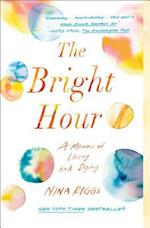 The Bright Hour af Nina Riggs