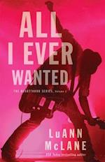 All I Ever Wanted (The Heartthrob Series)