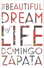 Beautiful Dream of Life af Domingo Zapata