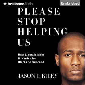 Please Stop Helping Us af Jason L. Riley