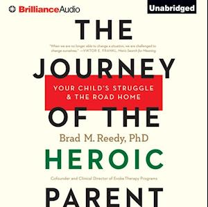 Journey of the Heroic Parent af Ph.D. Brad M. Reedy