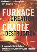 Furnace of Creation, Cradle of Destruction