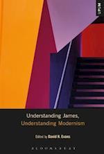 Understanding James, Understanding Modernism (Understanding Philosophy Understanding Modernism)