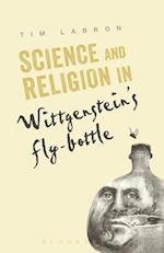 Science and Religion in Wittgenstein's Fly-Bottle