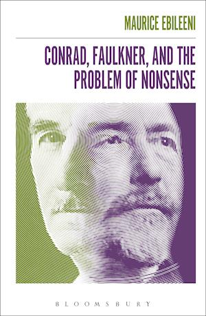 Conrad, Faulkner, and the Problem of NonSense
