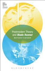 Postmodern Theory and Blade Runner (Film Theory in Practice)