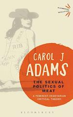 The Sexual Politics of Meat (Bloomsbury Revelations)