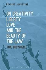 On Creativity, Liberty, Love and the Beauty of the Law (Reading Augustine)