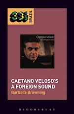Caetano Veloso's A Foreign Sound (33 13 Brazil)