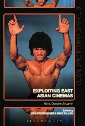 Exploiting East Asian Cinemas: Genre, Circulation, Reception