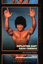 Exploiting East Asian Cinemas (Global Exploitation Cinemas)