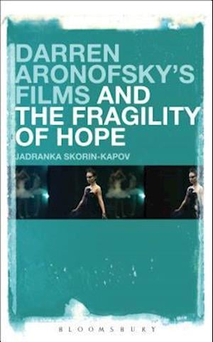 Darren Aronofsky's Films and the Fragility of Hope