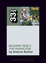 Bizarre Ride II the Pharcyde (33 1/3)