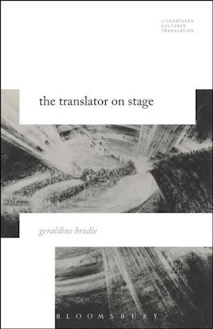 Translator on Stage af Geraldine Brodie