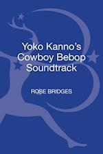 Yoko Kanno's Cowboy Bebop Soundtrack af Rose Bridges