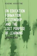 On Education, Formation, Citizenship and the Lost Purpose of Learning (Reading Augustine)