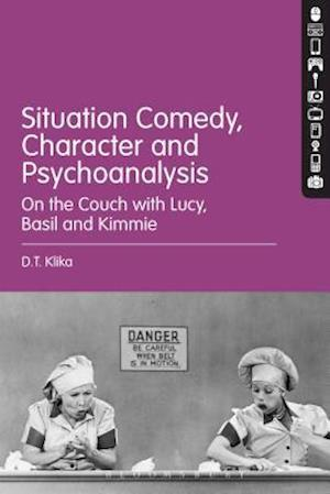 Situation Comedy, Character, and Psychoanalysis: On the Couch with Lucy, Basil, and Kimmie