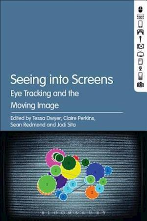 Bog, hardback Seeing into Screens: Eye Tracking and the Moving Image
