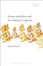 Literary Translation and the Making of Originals (Literatures Cultures Translation)