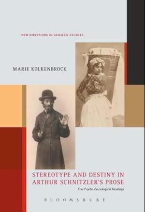 Bog, hardback Stereotype and Destiny in Arthur Schnitzler's Prose af Marie Kolkenbrock