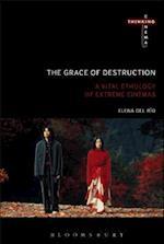The Grace of Destruction (Thinking Cinema)