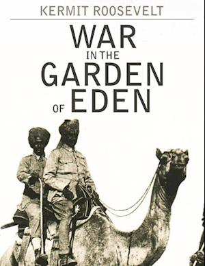 War in the Garden of Eden af Kermit Roosevelt