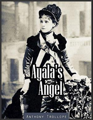 Ayala's Angel af Anthony Trollope