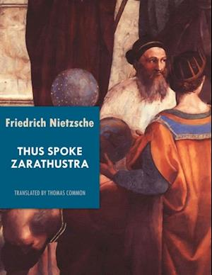 Thus Spoke Zarathustra af Friedrich Nietzsche