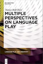 Multiple Perspectives on Language Play (Language Play and Creativity, nr. 1)