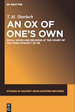 An Ox of One's Own (Studies in Ancient Near Eastern Records Saner, nr. 18)