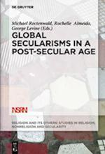 Global Secularisms in a Post-Secular Age (Religion and Its Others, nr. 2)