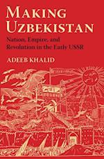 Making Uzbekistan af Adeeb Khalid