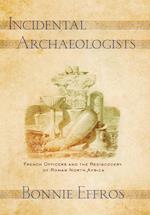 Incidental Archaeologists