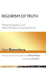 Rigorism of Truth (Sinale Transfer German Thought in Translation)
