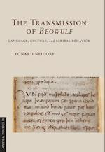 Transmission of -Beowulf-: Language, Culture, and Scribal Behavior