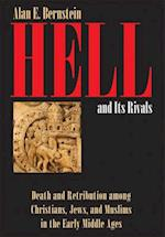 Hell and Its Rivals: Death and Retribution Among Christians, Jews, and Muslims in the Early Middle Ages