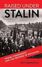 Raised under Stalin